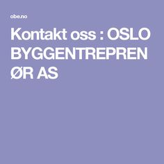 Kontakt oss : OSLO BYGGENTREPRENØR AS