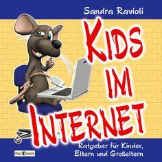 Kids im Internet Ratgeber ab 6 bis 99 Jahre! Als Print und für epub sowie das Kindle überall im Buchhandel!