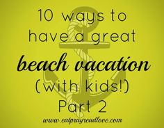 Eat Pray {Read} Love: 10 ways to have a great beach vacation: Part 2
