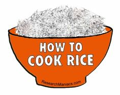 How to Cook Rice  http://researchmaniacs.com/Cooking/HowToCookRice.html