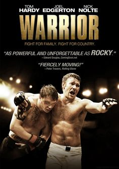 Warrior (2011)    The youngest son (Hardy) of an alcoholic former boxer (Nolte) returns home, where he's trained by his father for competition in a mixed martial arts tournament... See full summary »    Director: Gavin O'Connor  Writers: Gavin O'Connor (screenplay), Anthony Tambakis (screenplay), and 3 more credits »  Stars: Tom Hardy, Nick Nolte and Joel Edgerton