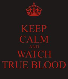 True Blood. THE SEASON PREMIERE WAS AWESOME!!!!!!!!!!! It's going to be one hell of a season!!!! Keep Calm Signs, Keep Calm Quotes, School Posters, Got7, Calculator, Reading Homework, Yearbook Staff, Yearbook Ideas, Modelos Plus Size