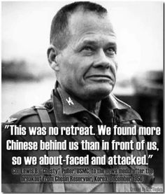 Chesty Puller was a noted U. Marine who saw service in and the Korean War, becoming one of the most decorated Marines in history. Military Quotes, Military Humor, Military Life, Military History, Military Box, Military Soldier, Usmc Quotes, Military Style, Marine Corps Humor