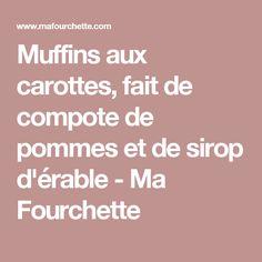 Muffins aux carottes, fait de compote de pommes et de sirop d'érable - Ma Fourchette Easy Desserts, Biscuits, Brunch, Dessert Simple, Sentiments, Costco, Texture, Deco, Apple Bread
