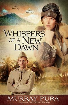 """Whispers of a New Dawn by Murray Pura 