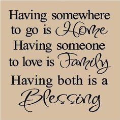 Having a home and family is a blessing! Cherish yours today!