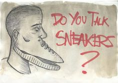 Do you talk sneakers?