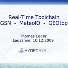 Real-Time Toolchain GSN - MeteoIO - GEOtop Thomas Egger Lausanne, 10.12009   GOAL ● Collect from Sensorscope stations ● Channel data through GSN ● Feed. http://slidehot.com/resources/toolchain-for-real-time-simulations-gsn-meteoio-geotop.40577/