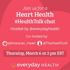 Join @Everyday Health on Twitter on Thursday, March 6 at 2 pm and get answers to all your heart health Qs