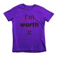 I'm Worth It Kids' Shirt