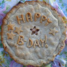 Happier Than A Pig In Mud: Happy Birthday Pie! {Roll the pie dough between your fingers to make the letters for any message on a pie}...awesome!