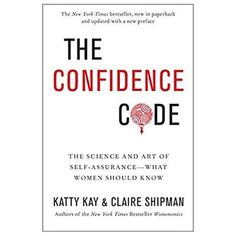 The Confidence Code: The Science and Art of Self-Assurance---What Women Should Know, a book by Katty Kay, Claire Shipman Best Inspirational Books, Best Kindle, Mentally Strong, Guys Be Like, Free Reading, Reading Online, Self Help, Just In Case, Books To Read