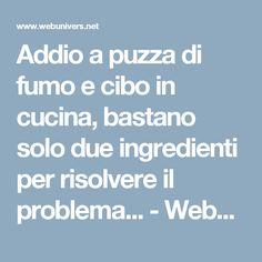 Addio a puzza di fumo e cibo in cucina, bastano solo due ingredienti per risolvere il problema... - WebUnivers ITALIA