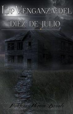 La venganza del 10 de Julio - Capítulo 7 - Su paradero - PatriciaMorenoBassol