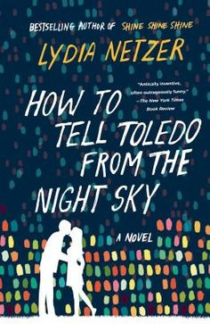 How to Tell Toledo from the Night Sky -- Now in paperback!