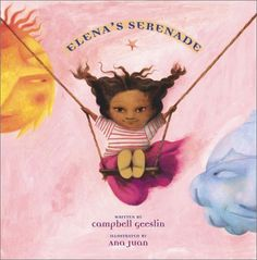 Elena's Serenade by Campbell Geeslin, with art by Ana Juan. If your kiddo likes magic of any kind, this one's a win.