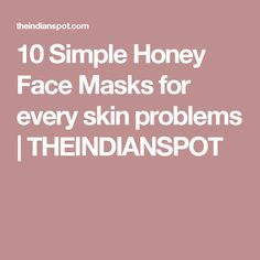 10 Simple Honey Face Masks for every skin problems – Page 9 Exfoliating Face Scrub, Exfoliate Face, Face Cleanser, Acne Skin, Acne Scars, What Causes Warts, Best Homemade Face Mask, Warts On Face, Honey Face Mask