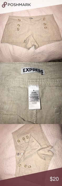 Express Linen Shorts Express gently worn tan/ cream color linen shorts! Super cute with buttons down the front. Size 6. Gently worn/ very well taken care of. Express Shorts
