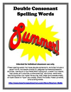 """Fifteen spelling words that have double consonants. Activities include a parent letter, homework choice list, assigned homework/classwork activities, How Much is Your Word Worth along with a work it out board, flash cards, print practice, cursive practice, dictionary word work, identifying letters that make the sounds, ABC order (and reverse order), an iSpell board to """"type"""" your words, Crack the Code, mixed up words, and building words."""