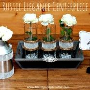 DIY Wedding Centerpiece: Rustic Elegance    Maybe not so blinged out