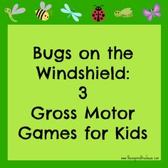 BUGS ON THE WINDSHIELD: 3 GAMES FOR KIDS