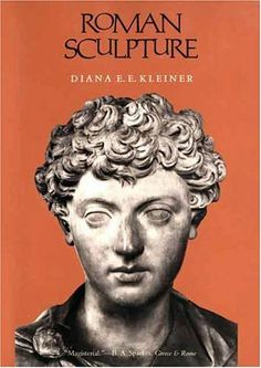 Roman Sculpture (Yale Publications in the History of Art) by Professor Diana E. E. Kleiner. $43.48. Publisher: Yale University Press (September 28, 1994). Publication: September 28, 1994. Save 13% Off!