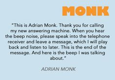 Monk's answering machine message I think I'm going to set this as mine Detective Monk, Detective Shows, Best Tv Shows, Favorite Tv Shows, Movies And Tv Shows, Monk Tv Show, Haha Funny, Hilarious, Adrian Monk