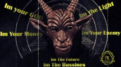 God, ligth, money, enemy, business, moloch, baphomet, reality, my master, your master