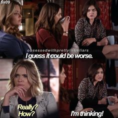 If I were Aria: Oh idk Hanna, WE COULD ALL BE DEAD! #prettylittleliars #pll