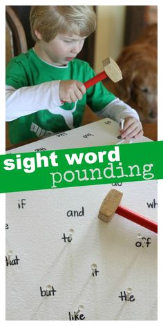 Word recognition #2:  Write sight words on a thick piece of Styrofoam.  Give the children golf tees and a mallet/toy hammer.  The child must say the sight word and then they can pound the golf tee into the foam.  This is very engaging activity for kids and they will enjoy saying the correct word so that they can hammer the word in.