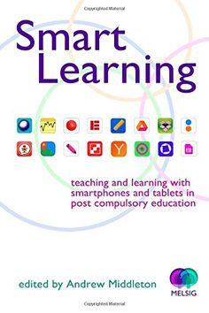 Smart Learning: Teaching and learning with smartphones and tablets by Andrew Middleton http://www.amazon.com/dp/1843873834/ref=cm_sw_r_pi_dp_xNolvb0V4XYDQ