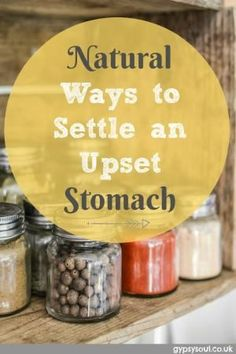 Natural Ways to Settle an Upset Stomach