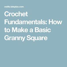 Crochet Fundamentals: How to Make a Basic Granny Square