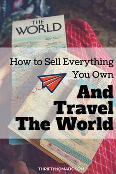 awesome website -- How to Sell Everything You Own & Travel the World