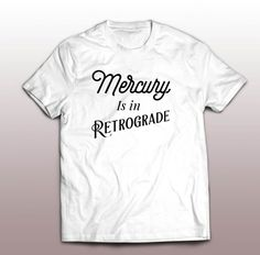 32a763d13e6 Like and Share if you want this Mercury Is In Retrogade Vintage T Shirt -  Mpcteehouse