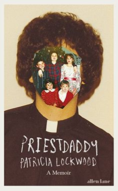 Priestdaddy: A Memoir by Patricia Lockwood https://www.amazon.co.uk/dp/1846149207/ref=cm_sw_r_pi_dp_x_gdUjzbMJPNV5W
