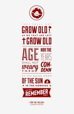 Must be printed — Ode of Remembrance (by nicholasdyee) Remembrance Day Quotes, Remembrance Sunday, Funny Memes About Work, Armistice Day, Anzac Day, Funny Relationship Memes, Sunday Quotes, Typography Inspiration, Life Lessons