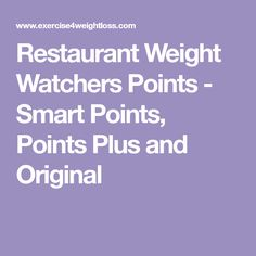 Restaurant Weight Watchers Points - Smart Points, Points Plus and Original