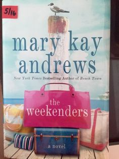 My Book Review: Book Review: The Weekenders by Mary Kay Andrews