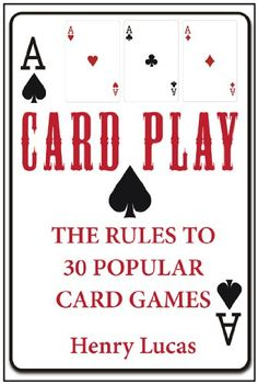 Card Play: The Rules to 30 Popular Card Games by [Lucas, Henry] Family Card Games, Fun Card Games, Playing Card Games, Dice Games, Activity Games, Games To Play, Activity Ideas, Games For Teens, Adult Games