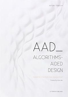 AAD Algorithms-Aided Design. Parametric strategies using ... https://www.amazon.co.uk/dp/8895315308/ref=cm_sw_r_pi_dp_x_ebYjzb59PPSDC