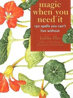 """Read """"Magic When You Need Spells You Can't Live Without"""" by Judika Illes available from Rakuten Kobo. Many spells and charms can take days or even weeks to complete. In Magic When You Need It, Judika Illes offers a collect. Raymond Buckland, Spice Things Up, Things To Come, Modern Magic, Pagan Witch, Witches, Gypsy Witch, Your Soul, Super Powers"""
