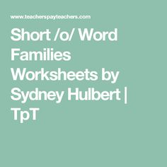 Short /o/ Word Families Worksheets by Sydney Hulbert | TpT