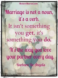 Marriage Is A Noun, Not A Verb, It Isnu0027t Something You Get
