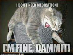 I don't need meds.