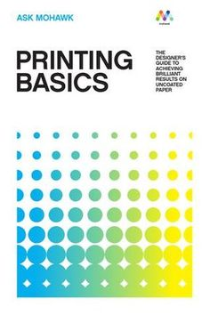 Printing Basics Innovations in papermaking, printing and ink technologies have made it possible to deliver beautifully crisp printed images with the rich feel of uncoated paper. Paper Basics is the designer's guide to achieving brilliant results on uncoated paper.