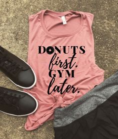 Donut shirt Muscle Tee, donuts first, but first donuts, fit mom funny crossfit workout tank, Beachbody gym shirt, yoga, funny shirt, workout
