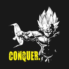 Check out this awesome 'CONQUER+-+Vegeta+Hardcore+Squat' design on @TeePublic!