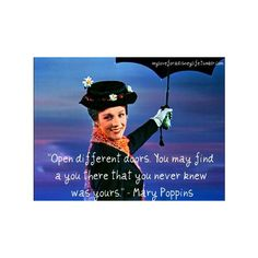 """""""Open different doors. You may find a you there that you never knew was yours"""" -Mary Poppins Movie Quotes, Book Quotes, Mary Poppins Quotes, Im A Princess, Senior Quotes, Clever Quotes, Life Words, Disney Quotes, Encouragement Quotes"""