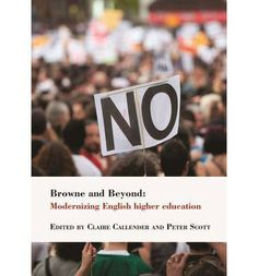 Book Review: Browne and Beyond: Modernizing English Higher Education, edited by Claire Callender and Peter Scott | LSE Review of Books